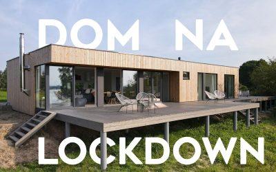 DOM NA LOCKDOWN – budowa domu pod klucz w 3 miesiące